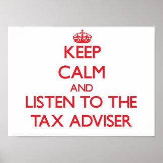 Guarde la calma y escuche el consejero de impuesto posters