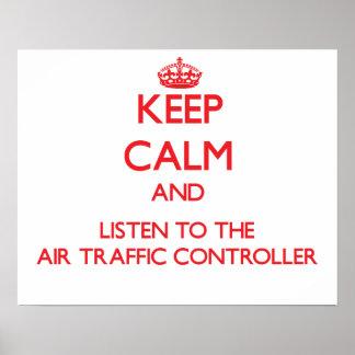 Guarde la calma y escuche el controlador aéreo poster