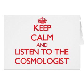 Guarde la calma y escuche el cosmólogo tarjetón