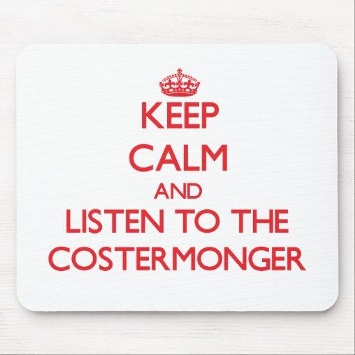 Guarde la calma y escuche el Costermonger Alfombrilla De Ratones