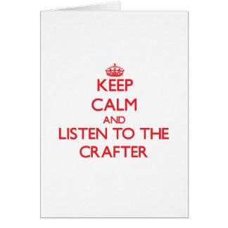 Guarde la calma y escuche el Crafter Tarjeta