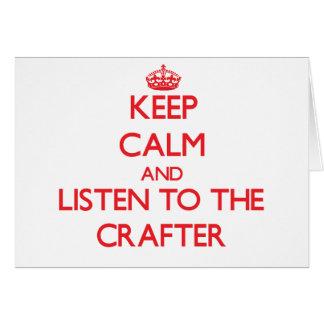 Guarde la calma y escuche el Crafter Felicitación