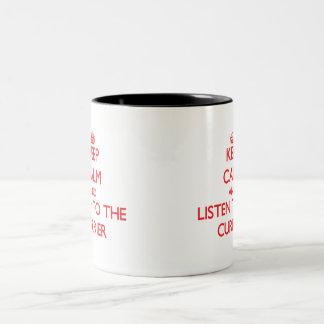 Guarde la calma y escuche el curtidor tazas de café