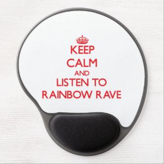 Guarde la calma y escuche el DELIRIO del ARCO IRIS Alfombrillas De Ratón Con Gel