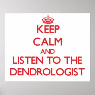 Guarde la calma y escuche el Dendrologist Posters