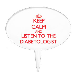 Guarde la calma y escuche el Diabetologist Figura Para Tarta