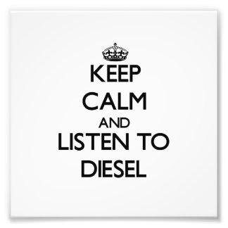 Guarde la calma y escuche el diesel impresiones fotograficas