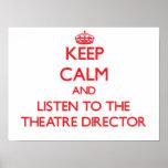 Guarde la calma y escuche el director del teatro posters