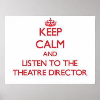 Guarde la calma y escuche el director del teatro póster