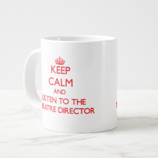 Guarde la calma y escuche el director del teatro taza jumbo