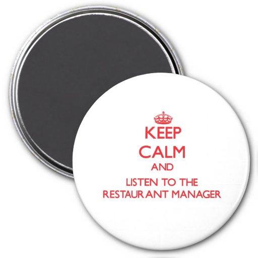 Guarde la calma y escuche el encargado del restaur imán redondo 7 cm