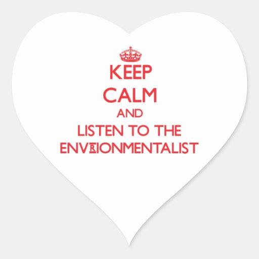Guarde la calma y escuche el Envrionmentalist Pegatina En Forma De Corazón