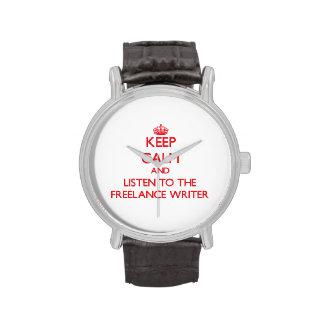 Guarde la calma y escuche el escritor free lance relojes de pulsera