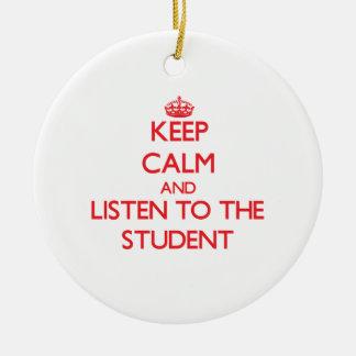 Guarde la calma y escuche el estudiante adorno de navidad