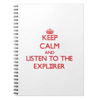 Guarde la calma y escuche el explorador libreta