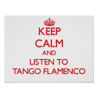Guarde la calma y escuche el FLAMENCO del TANGO Póster