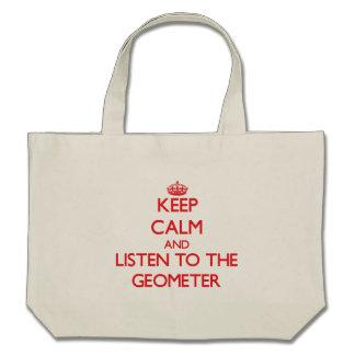 Guarde la calma y escuche el geómetra bolsas de mano