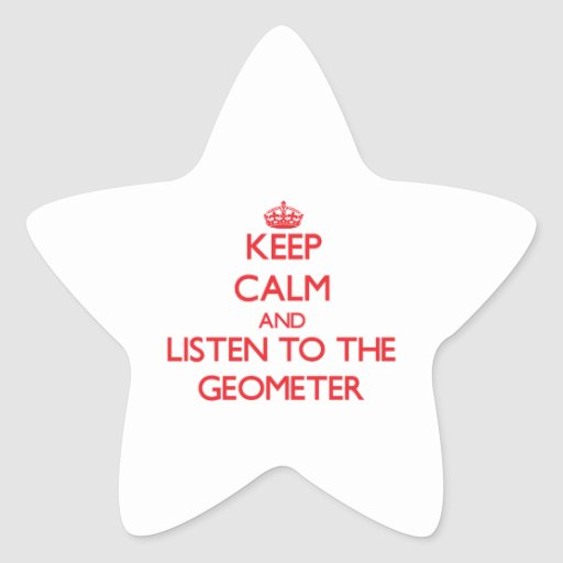 Guarde la calma y escuche el geómetra calcomanía cuadrada