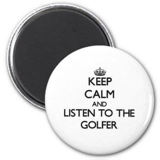 Guarde la calma y escuche el golfista imán de frigorífico
