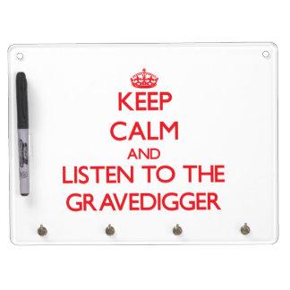 Guarde la calma y escuche el Gravedigger Pizarras Blancas