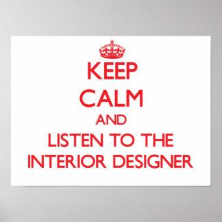 Guarde la calma y escuche el interiorista póster