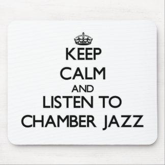 Guarde la calma y escuche el JAZZ de la CÁMARA Alfombrilla De Raton