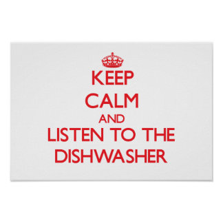 Guarde la calma y escuche el lavaplatos posters