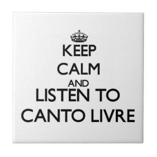 Guarde la calma y escuche el LIVRE del CANTO Tejas