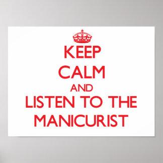 Guarde la calma y escuche el manicuro póster