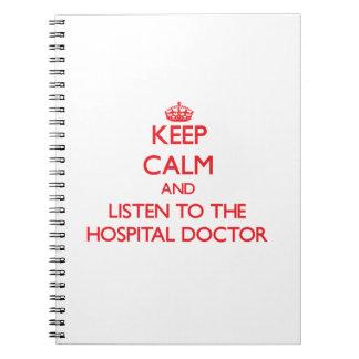Guarde la calma y escuche el médico de hospital libretas espirales