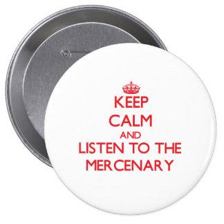 Guarde la calma y escuche el mercenario pin