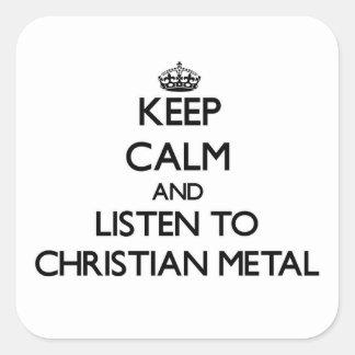 Guarde la calma y escuche el METAL CRISTIANO Pegatina Cuadradas Personalizada