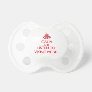 Guarde la calma y escuche el METAL de VIKING Chupete De Bebe