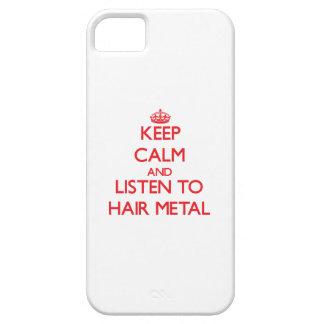 Guarde la calma y escuche el METAL del PELO iPhone 5 Fundas