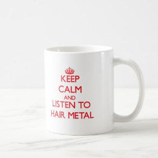 Guarde la calma y escuche el METAL del PELO Tazas De Café