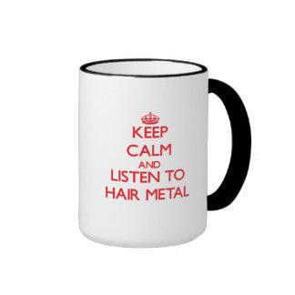 Guarde la calma y escuche el METAL del PELO Tazas