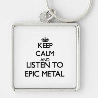 Guarde la calma y escuche el METAL ÉPICO Llavero