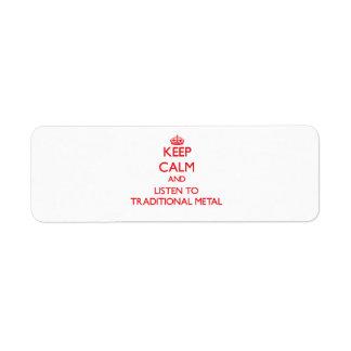Guarde la calma y escuche el METAL TRADICIONAL Etiquetas De Remite