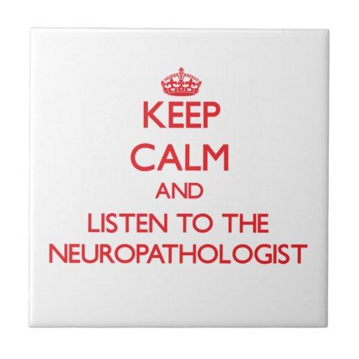 Guarde la calma y escuche el Neuropathologist Azulejo Cuadrado Pequeño