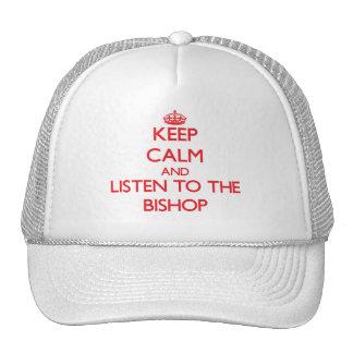 Guarde la calma y escuche el obispo gorra
