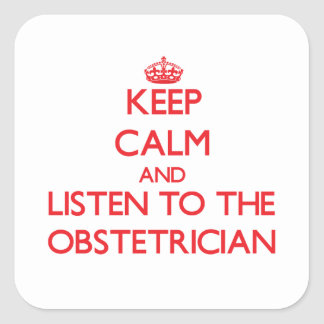 Guarde la calma y escuche el obstétrico pegatina cuadradas personalizadas
