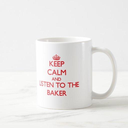 Guarde la calma y escuche el panadero tazas de café