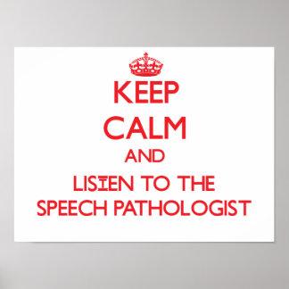 Guarde la calma y escuche el patólogo de discurso póster