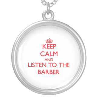 Guarde la calma y escuche el peluquero colgantes personalizados
