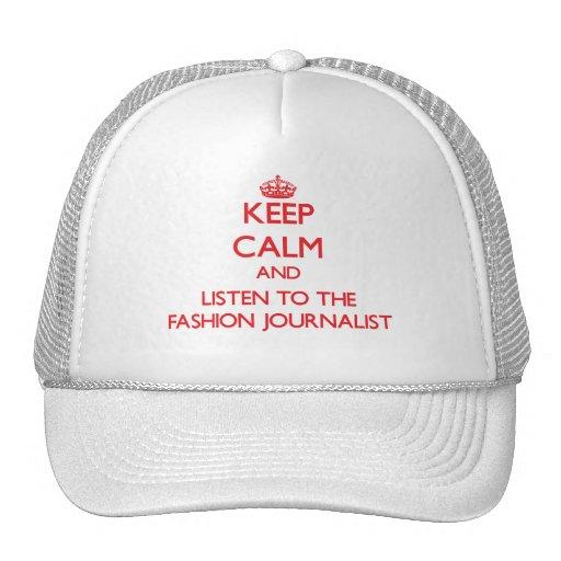 Guarde la calma y escuche el periodista de la moda gorro de camionero