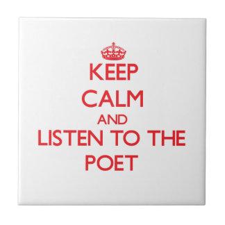 Guarde la calma y escuche el poeta tejas  cerámicas