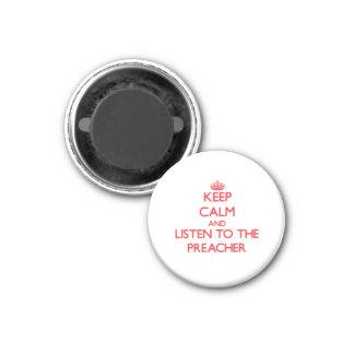 Guarde la calma y escuche el predicador imán redondo 3 cm