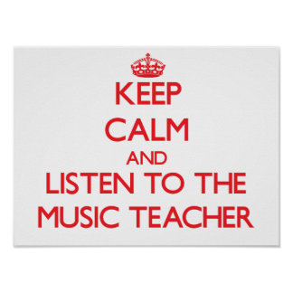 Guarde la calma y escuche el profesor de música póster
