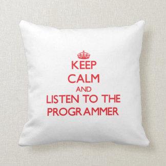 Guarde la calma y escuche el programador almohada
