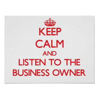 Guarde la calma y escuche el propietario de negoci poster